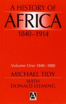 A History of Africa 1840-1914 Volume One 1840-80