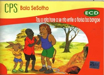 CPS Bala SeSotho ECD Tau o Rata Hore a se nto Entle Otlorisa Ba Bangoe
